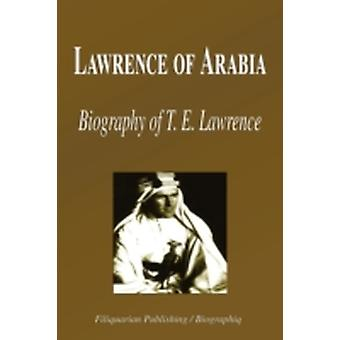 Lawrence of Arabia  Biography of T. E. Lawrence Biography by Biographiq