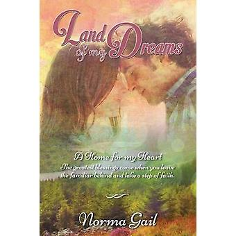Land of My Dreams by Gail & Norma