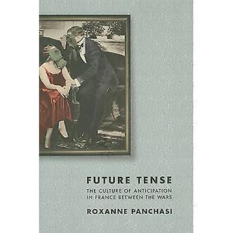 Future Tense - de cultuur van anticipatie in Frankrijk tussen de twee wereldoorlogen