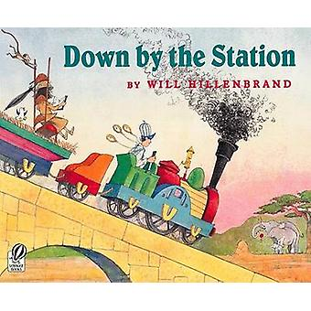 Down by the Station by Will Hillenbrand - 9780152167905 Book