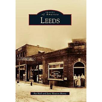 Leeds by Pat Hall - Jane Newton Henry - 9780738591254 Book