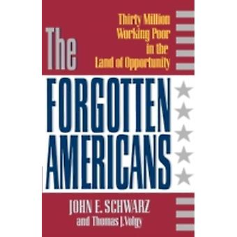 The Forgotten Americans by Schwarz & John E