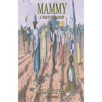 Mammy A Term of Endearment by Pipes & William Roy