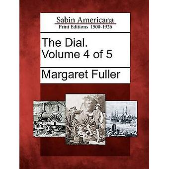 The Dial. Volume 4 of 5 by Fuller & Margaret