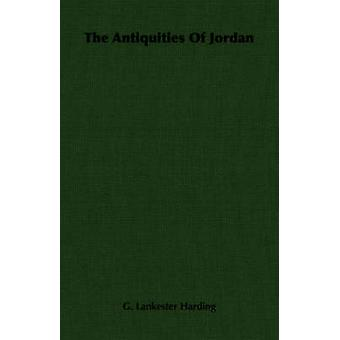 The Antiquities Of Jordan by Harding & G. Lankester
