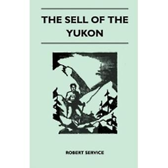 The Sell of the Yukon by Robert Service