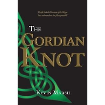 The Gordian Knot by Marsh & Kevin