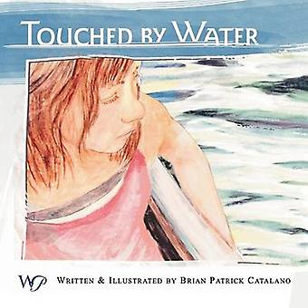 Touched By Water by Catalano & Brian Patrick