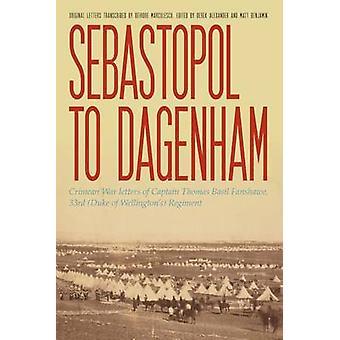 Sebastopol to Dagenham Crimean War letters of Captain Thomas Basil Fanshawe 33rd Duke of Wellingtons Regiment by Fanshawe & Thomas Basil