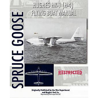 Hughes HK1 H4 Flying Boat Manual by Tool Company & Hughes