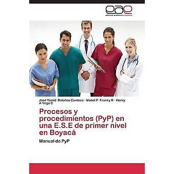 Procesos y procedimientos PyP en una E.S.E de primer nivel en Boyac by Bolaos Cardozo Jos Yamid