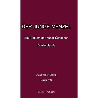 Der junge MenzelEin Problem der Kunstkonomie Deutschlands by MeierGraefe & Julius