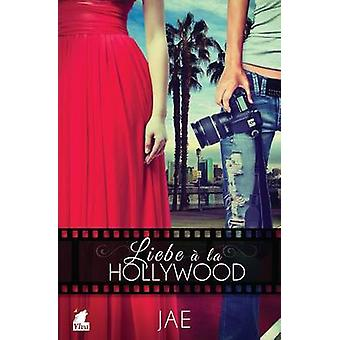 Liebe a la Hollywood by Jae
