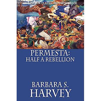 Permesta Half a Rebellion by Harvey & Barbara S.