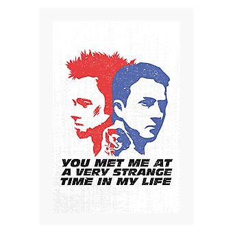 Fight Club You Met Me At A Very Strange Time In My Life A4 Print