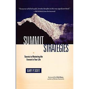 Summit Strategies Secrets to Mastering the Everest in Your Life by Scott & Gary