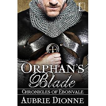 Orphans Blade by Dionne & Aubrie