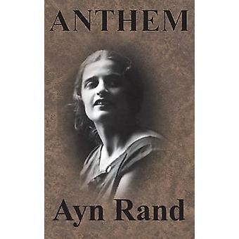 ANTHEM by Rand & Ayn