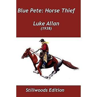 Blue Pete Horse Thief by Allan & Luke