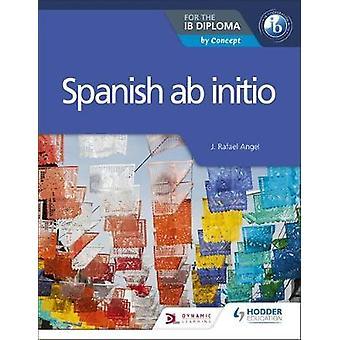 Spansk ab initio for IB Diploma - etter konsept av J. Rafael Angel -