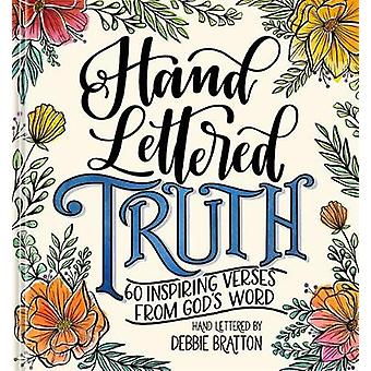 Hand Lettered Truth - 60 Inspiring Verses from God's Word by Debbie Br