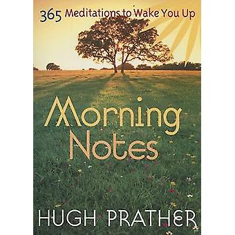 Morning Notes - 365 Meditiations to Wake You Up by Hugh Prather - 9781