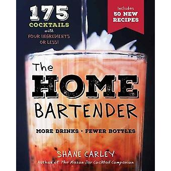 Home Bartender Second Edition by Shane Carley - 9781604338126 Book