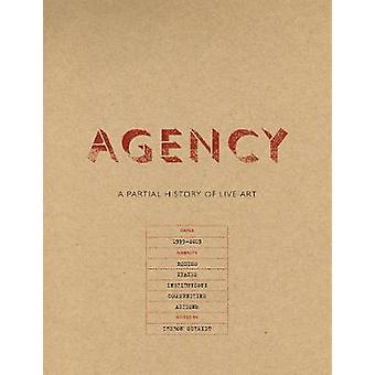 Agency - A Partial History of Live Art by Theron Schmidt - 97817832099
