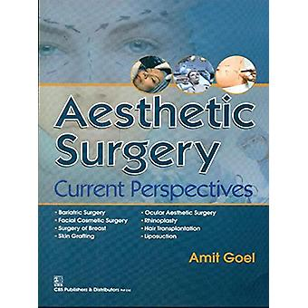Aesthetic Surgery - Current Perspectives by A. Goel - 9788123924977 Bo