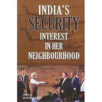 India's Security Interest in her Neighbourhood by Shekhar Adhikari -