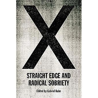 X - Straight Edge And Radical Sobriety by Gabriel Kuhn - 9781629637167