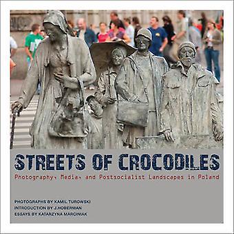 Streets of Crocodiles - Photography - Media - and Postsocialist Landsc