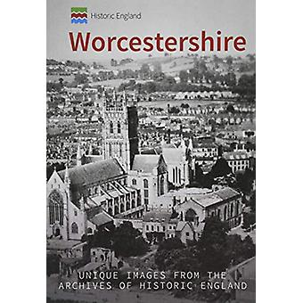 Historic England - Worcestershire - Unique Images from the Archives of