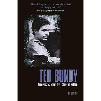Ted Bundy - America's Most Evil Serial Killer by Al Cimino - 978178950