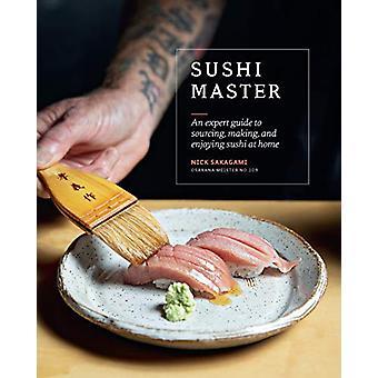 Sushi Master - Un guide expert pour l'approvisionnement - la fabrication et la jouissance des sushis