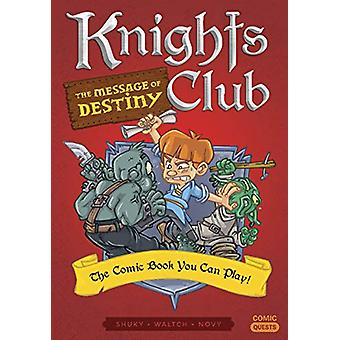 Knights Club - The Message of Destiny - The Comic Book You Can Play by