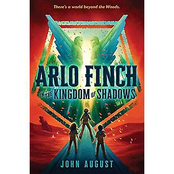 Arlo Finch in the Kingdom of Shadows by John August - 9781626728189 B