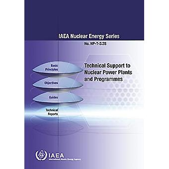 Technical Support to Nuclear Power Plants and Programmes by Technical