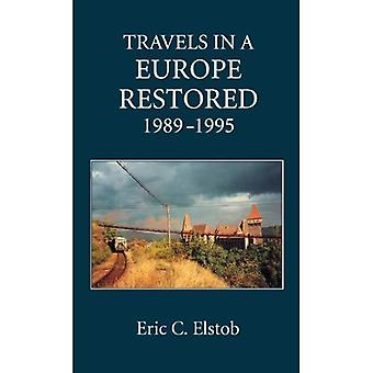 Travels in a Europe Restored: 1989-1995