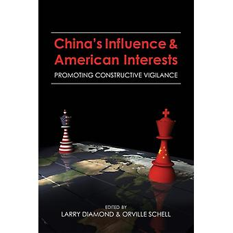 Chinas Influence  American Interests by Edited by Larry Diamond & Edited by Orville Schell