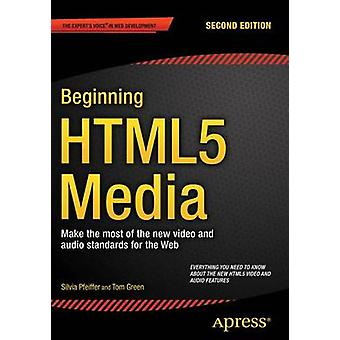 Beginning HTML5 Media - Make the most of the new video and audio stand