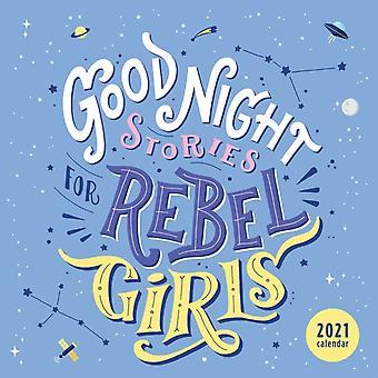 Good Night Stories for Rebel Girls 2021 Wall Calendar by Elena Favilli & Francesca Cavallo