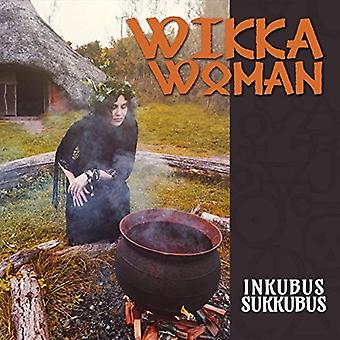 Inkubus Sukkubus - Wikka Woman [CD] USA import