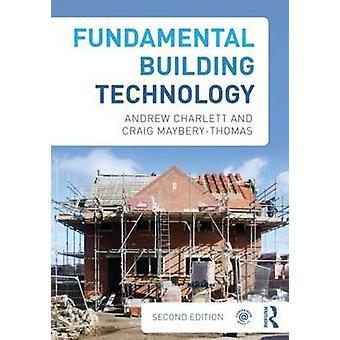 Fundamental Building Technology by Andrew J. Charlett - 9780415692595