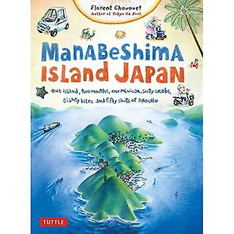 Manabeshima eiland Japan: Een eiland, twee maanden, één kleurentelevidie, zestig krabben, tachtig beten en vijftig Shots van Shochu