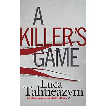 A Killers Game by Tahtieazym & Luca