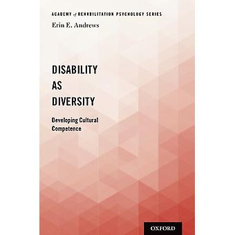 Disability as Diversity by Andrews & Erin E. Clinical Associate Professor & Clinical Associate Professor & Department of Psychiatry at the University of Texas Dell Medical School