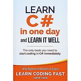 Apprenez C# en une journée et apprenez-le bien: C# pour les débutants avec un projet pratique: Volume 3 (Apprendre à codage rapide avec le projet pratique)