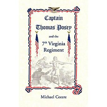 Captain Thomas Posey and the 7th Virginia Regiment by Michael Cecere
