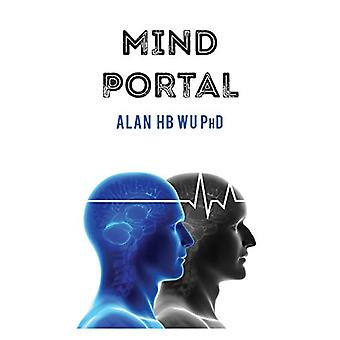 Mind Portal by Alan H B Wu - 9780986363467 Book